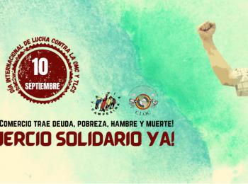 10 de Septiembre 2021 – Día Internacional de Acción contra la OMC y los Tratados de Libre Comercio
